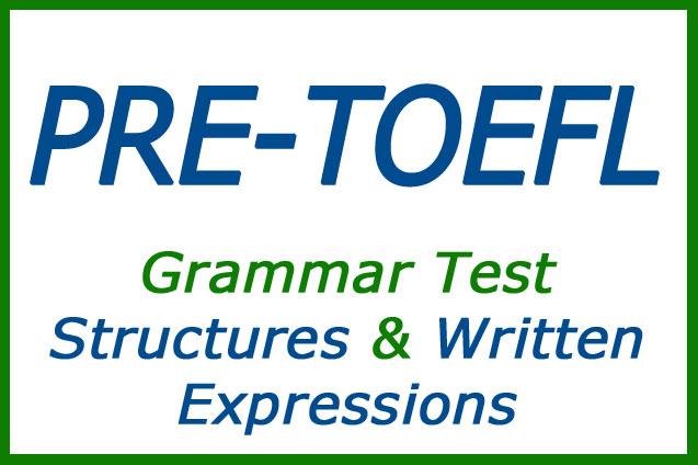 PRE-TOEFL Grammar Written Expressions